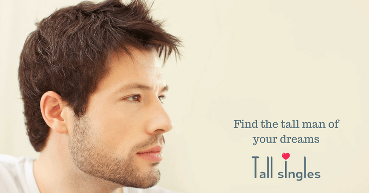 Find the tall man of your dreams, dreams, tall man, tallsingles.co.uk